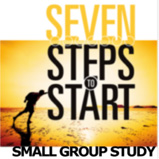Seven Steps To Start - 8-week Small Group Study Guide